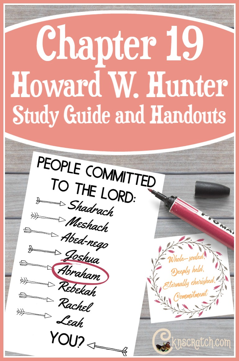 This is an excellent resource to help you teach or study Howard W. Hunter Chapter 19: Our Commitment to God