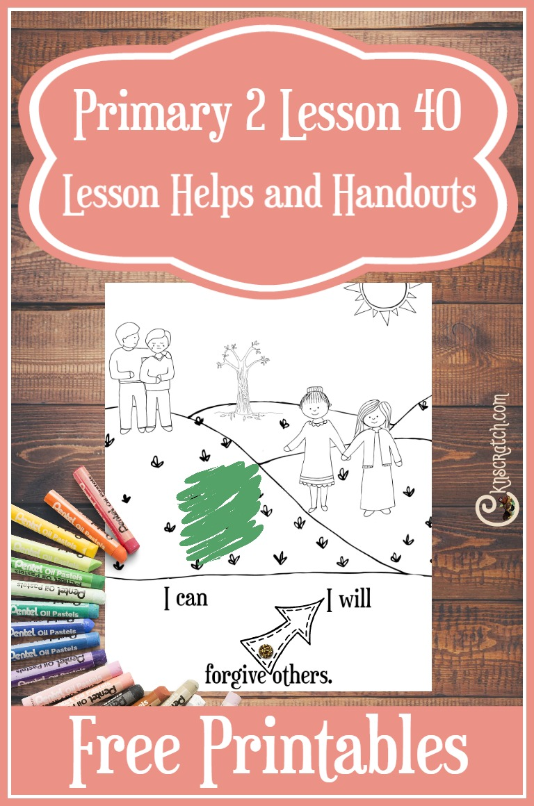 Great resource for teaching Primary 2 Lesson 40: I Can Forgive Others (plus free handouts)