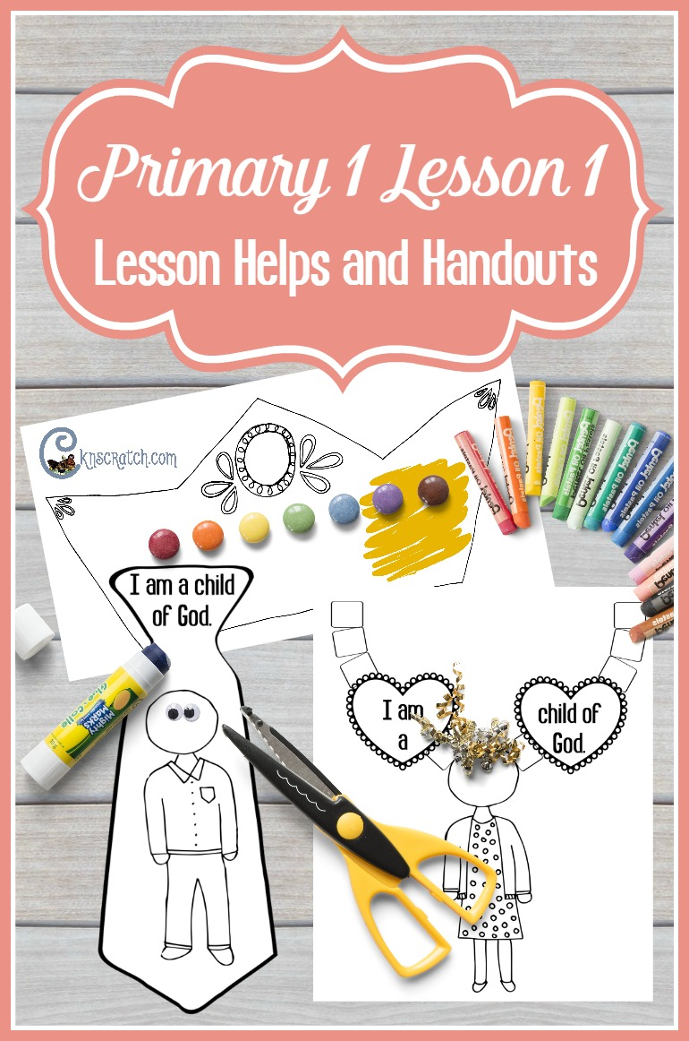 Great handouts and helps for Primary 1 Lesson 1: I Am a Child of God