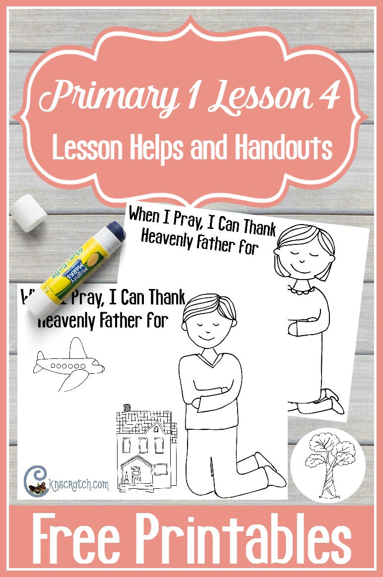 LDS lesson helps and free handouts for Primary 1 Lesson 4: I Can Pray to Heavenly Father (Sunbeams)