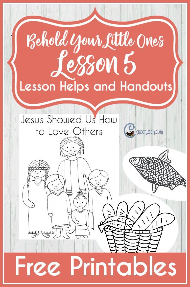 Great LDS handouts and ideas for teaching LDS Nursery Lesson 5 (Behold Your Little Ones)