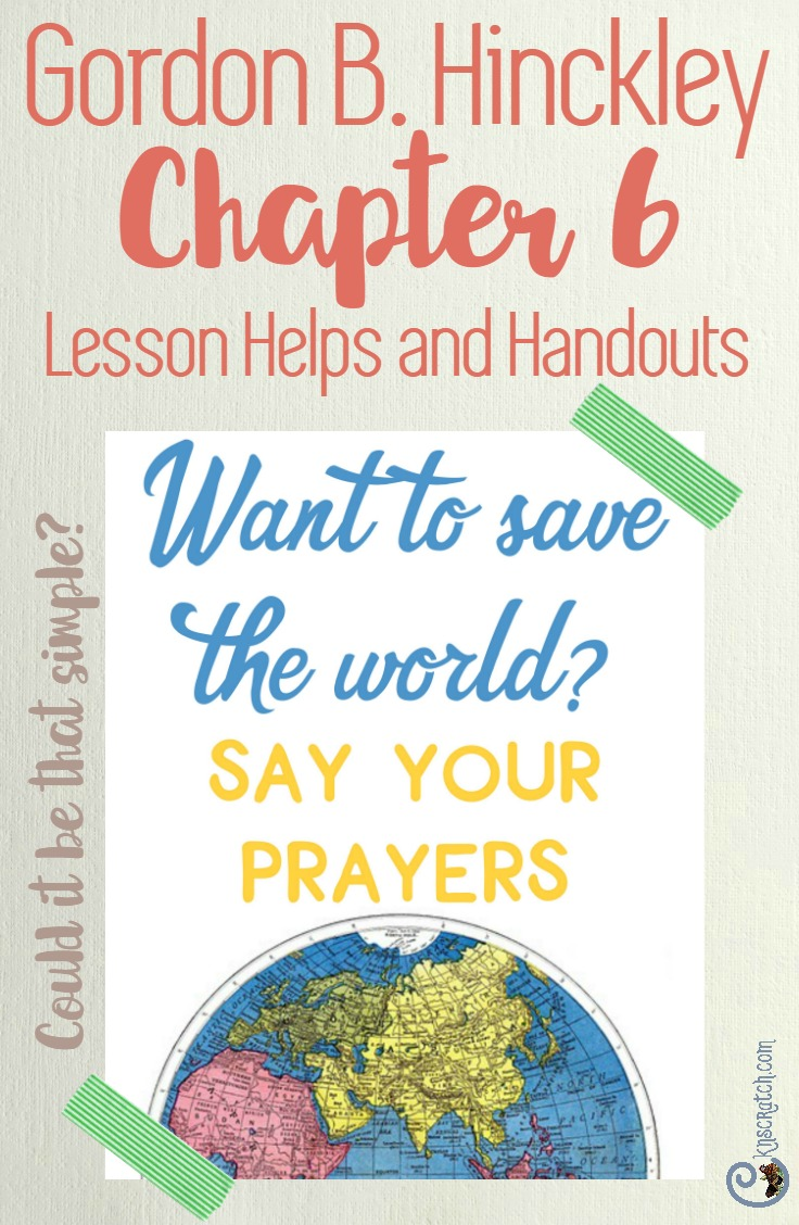 Awesome resource for teaching Gordon B. Hinckley Chapter 6: How Mighty a Thing Is Prayer