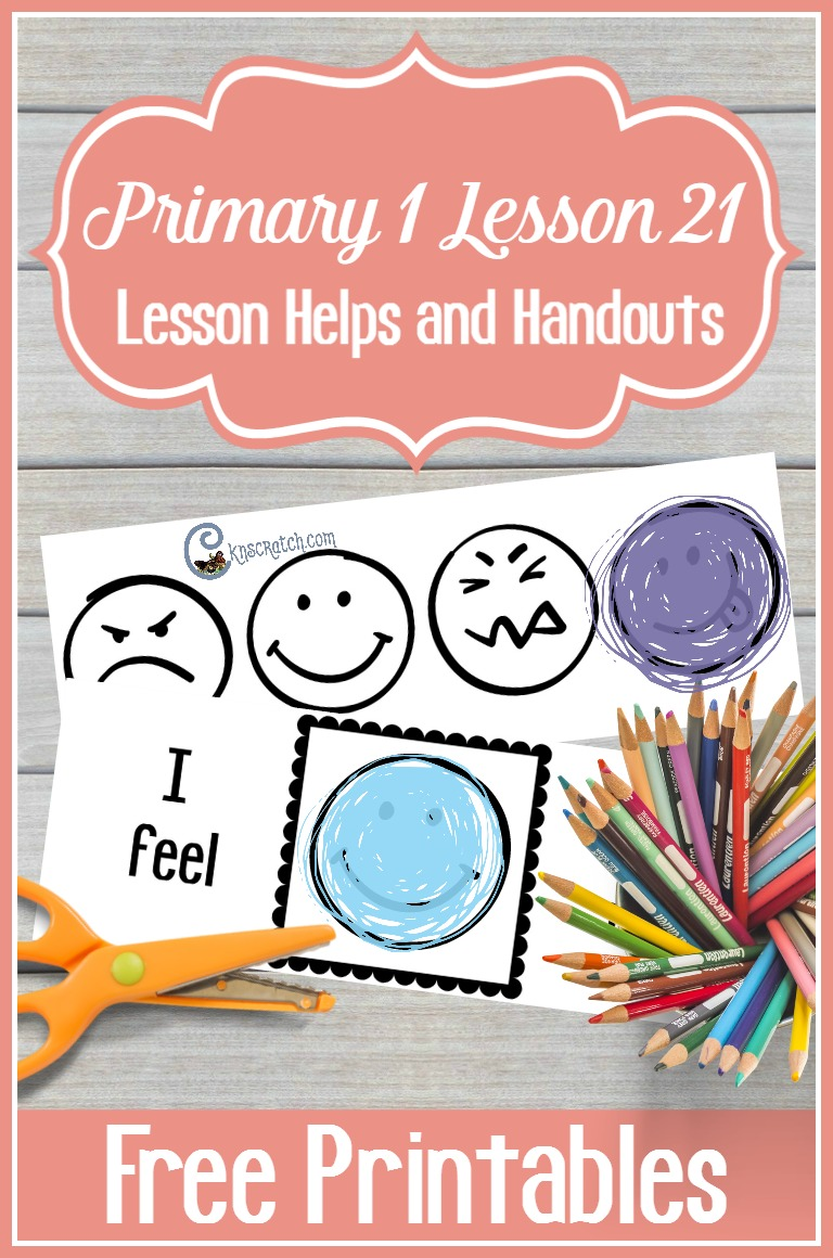 Great ideas and free handouts for teaching LDS Primary 1 Lesson 21: I Have Feelings