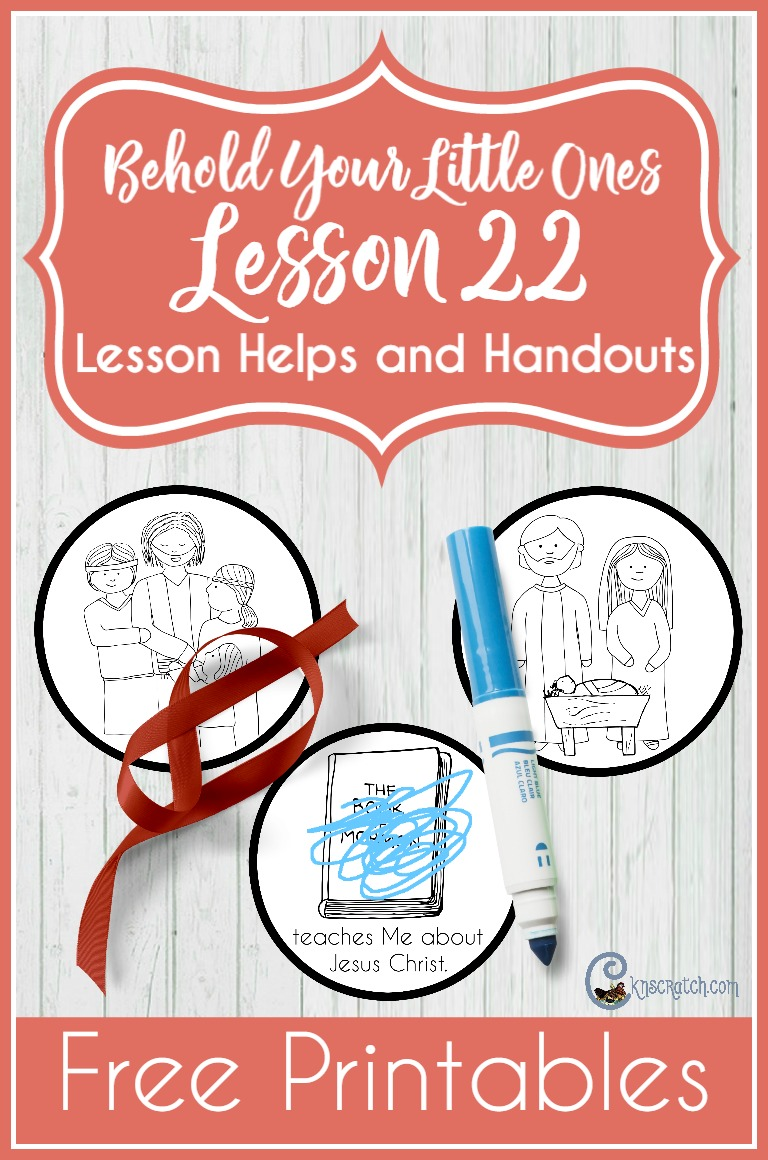 Free handouts and helps for LDS Behold Your Little Ones Lesson 22: The Book of Mormon Teaches me About Jesus Christ