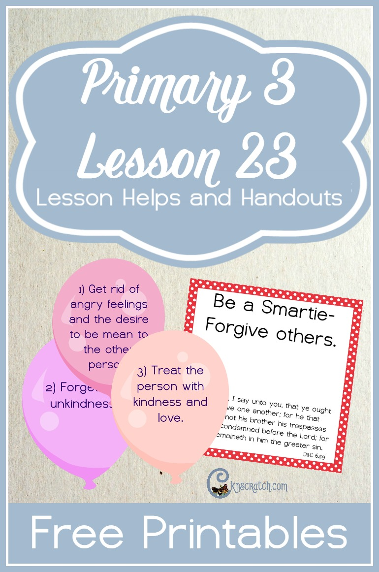 I like the balloon idea- great helps and free handouts for LDS Primary 3 Lesson 23: Forgiving One Another