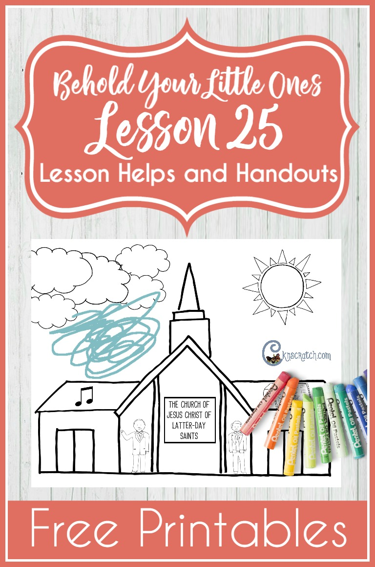 This site has great helps for LDS nursery- free printable for Behold Your Little Ones Lesson 25: I Belong to the Church of Jesus Christ of Latter-day Saints