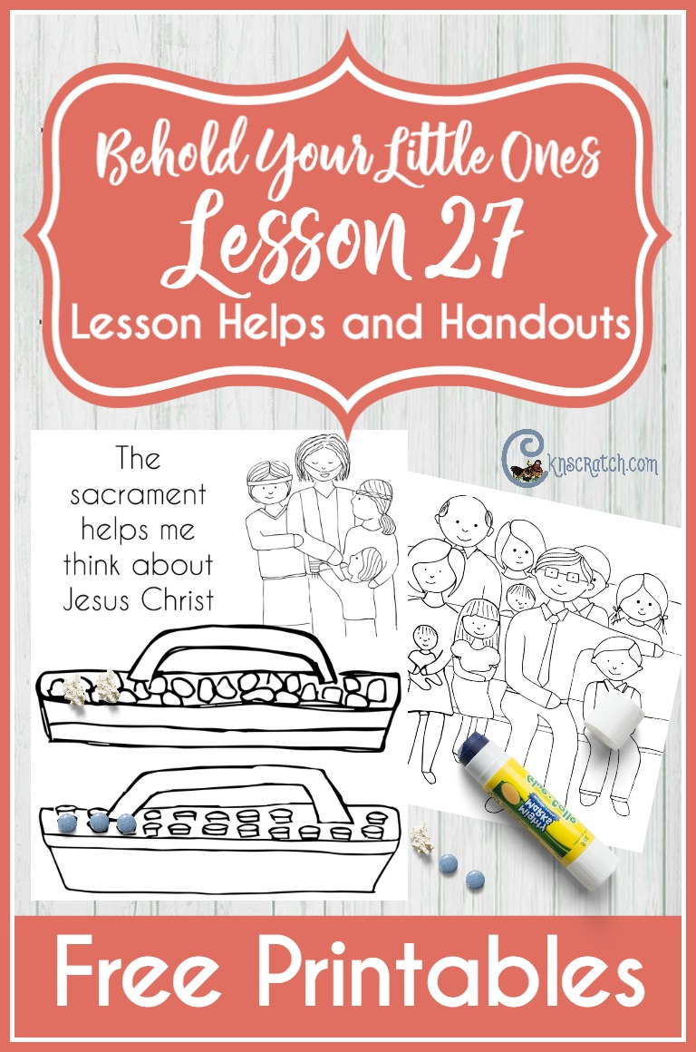 More great helps for LDS nursery- Behold Your Little Ones Lesson 27: The Sacrament Helps Me Think about Jesus