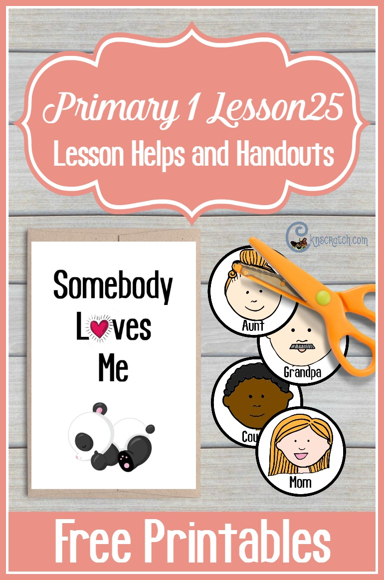 Great free handouts and helps for teaching LDS Primary 1 Lesson 25: I Love My Whole Family