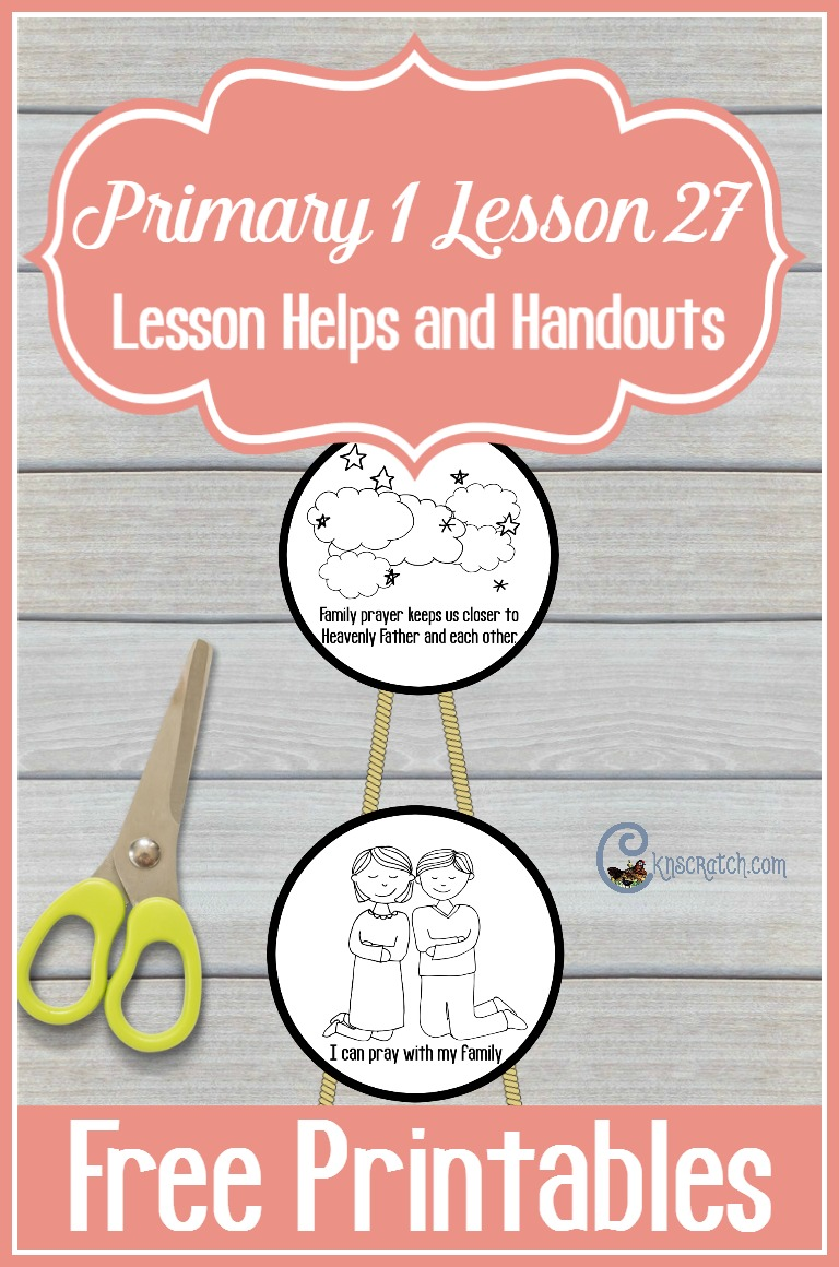 LOVE, love this idea for teaching LDS Primary 1 Lesson 27: We Can Pray as a Family