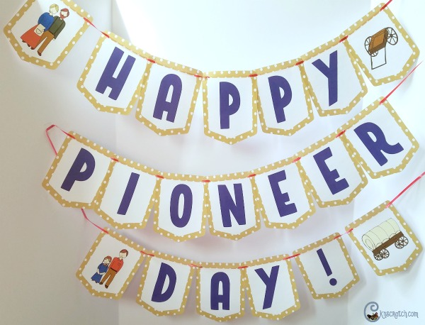 Free Happy Pioneer Day banner- plus other great ideas