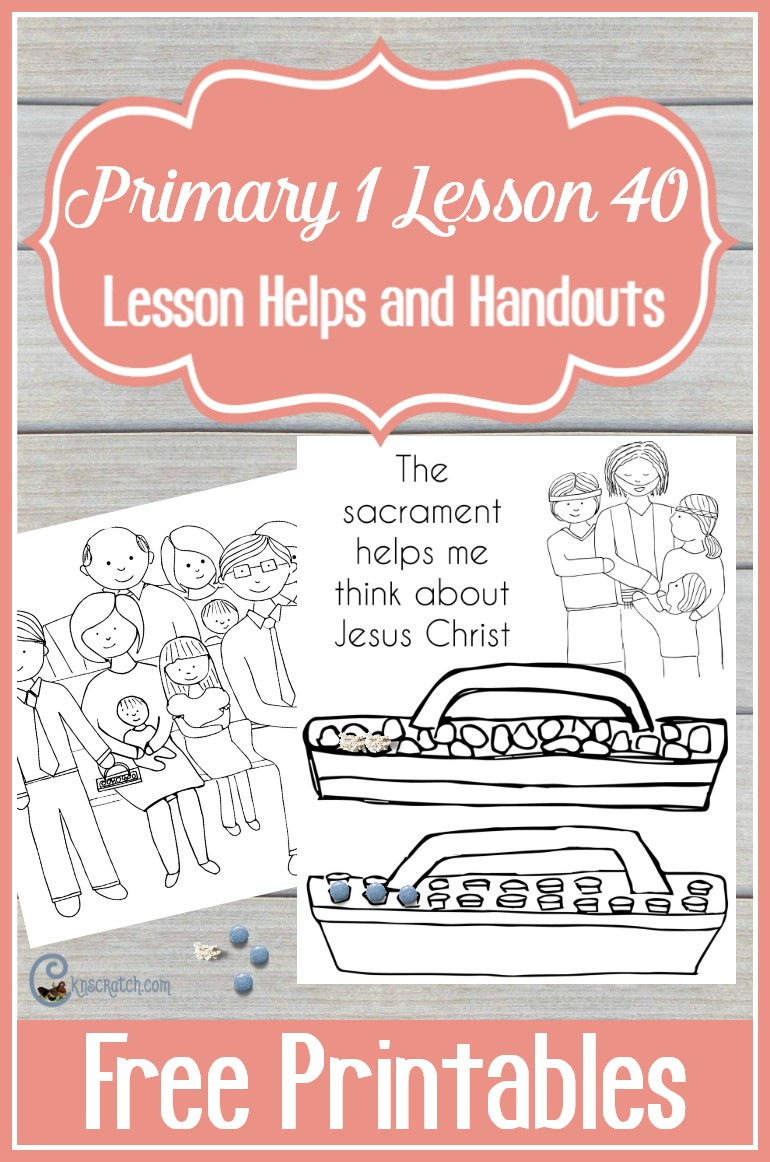 Sacrament printables to teach LDS Primary 1 Lesson 40: The Sacrament Helps Me Think about Jesus
