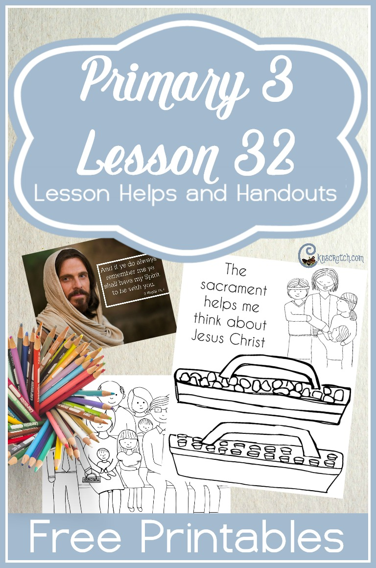 Great free handouts and ideas for teaching LDS Primary 3 Lesson 32: Remembering Jesus Christ When We Take the Sacrament