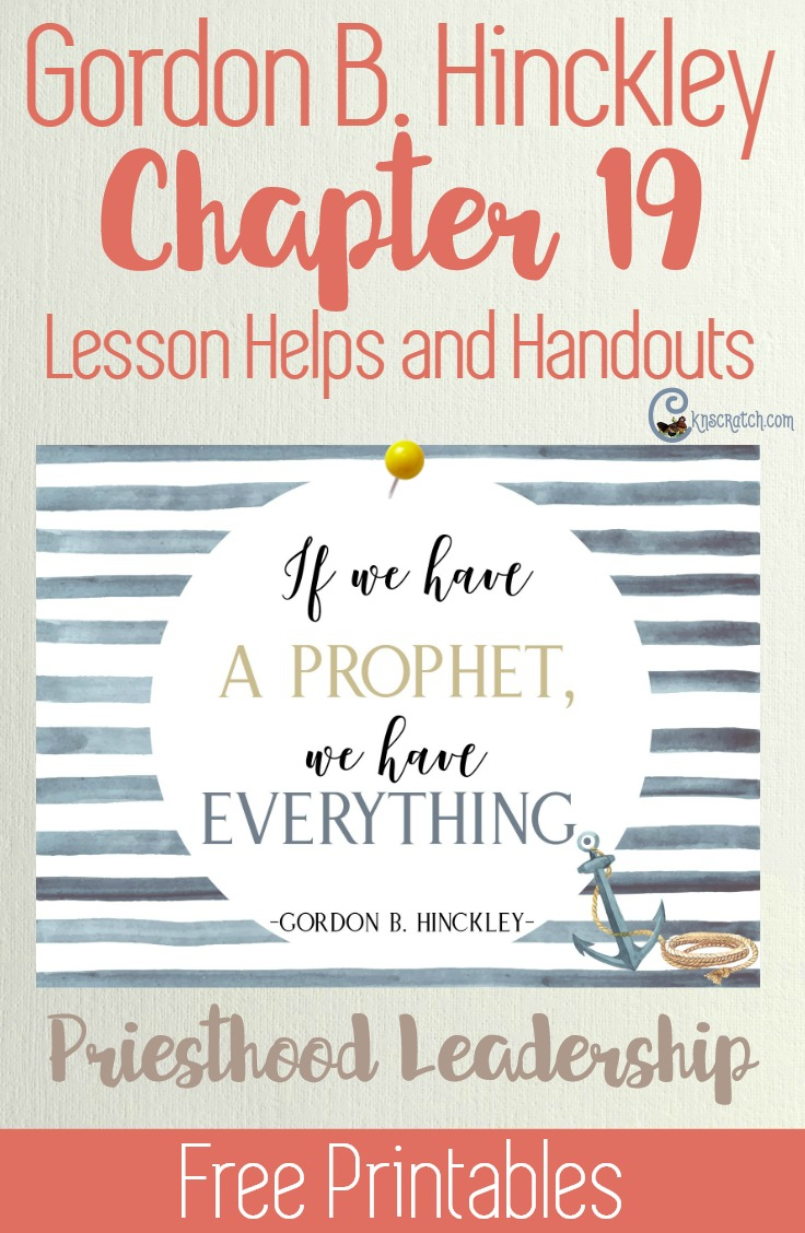 Great lesson helps and free LDS printables for teaching Gordon B. Hinckley Chapter 19: Priesthood Leadership in the Church of Jesus Christ