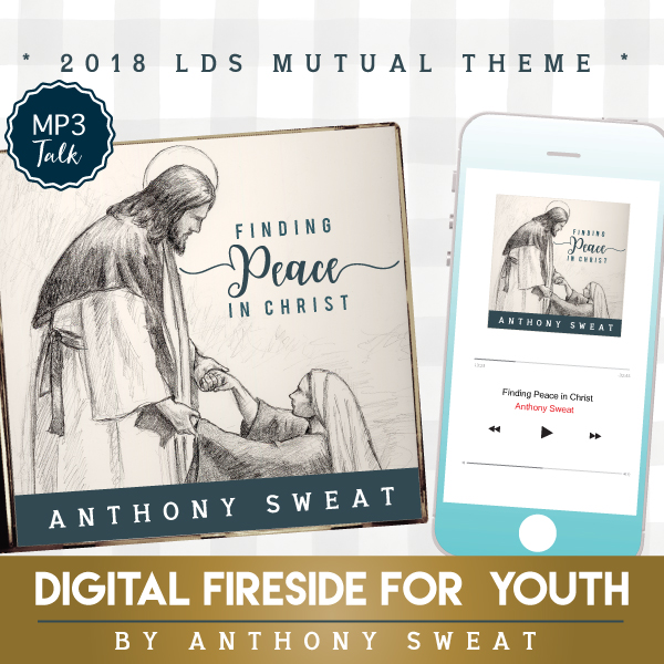 Awesome audio talk by Anthony Sweat about the 2018 Mutual theme, Peace in Christ