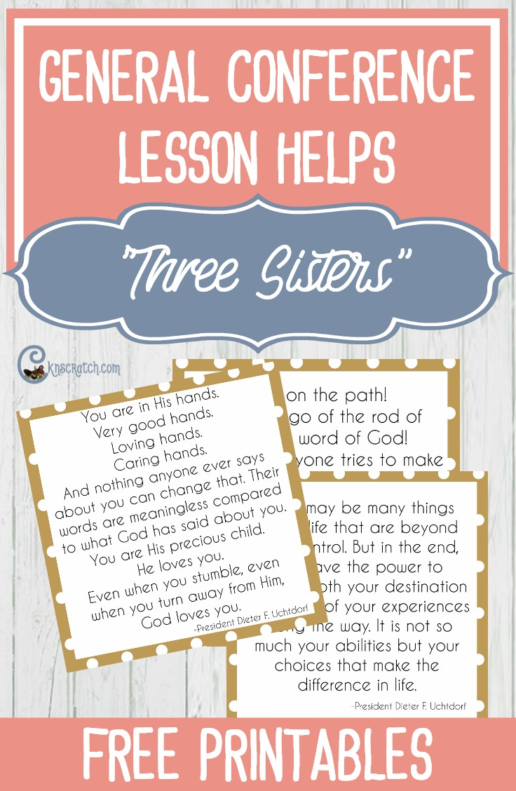 """So glad I found this- teaching helps for General Conference Lesson, """"Three Sisters"""" by President Uchtdorf"""