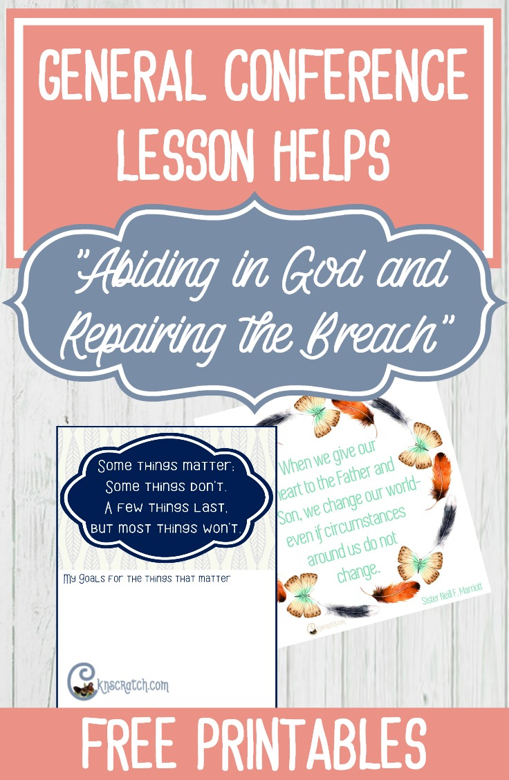 """Helps for teaching LDS General Conference talk, """"Abiding in God and Repairing the Breach"""" by Sister Neill F. Marriott #Mormon"""