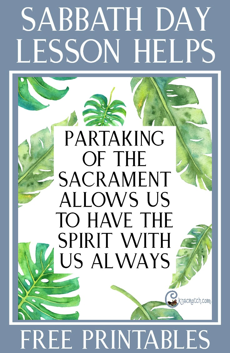LDS teaching helps and handouts for Partaking of the Sacrament Allows Us to Have the Spirit with Us Always (Sabbath day lesson)