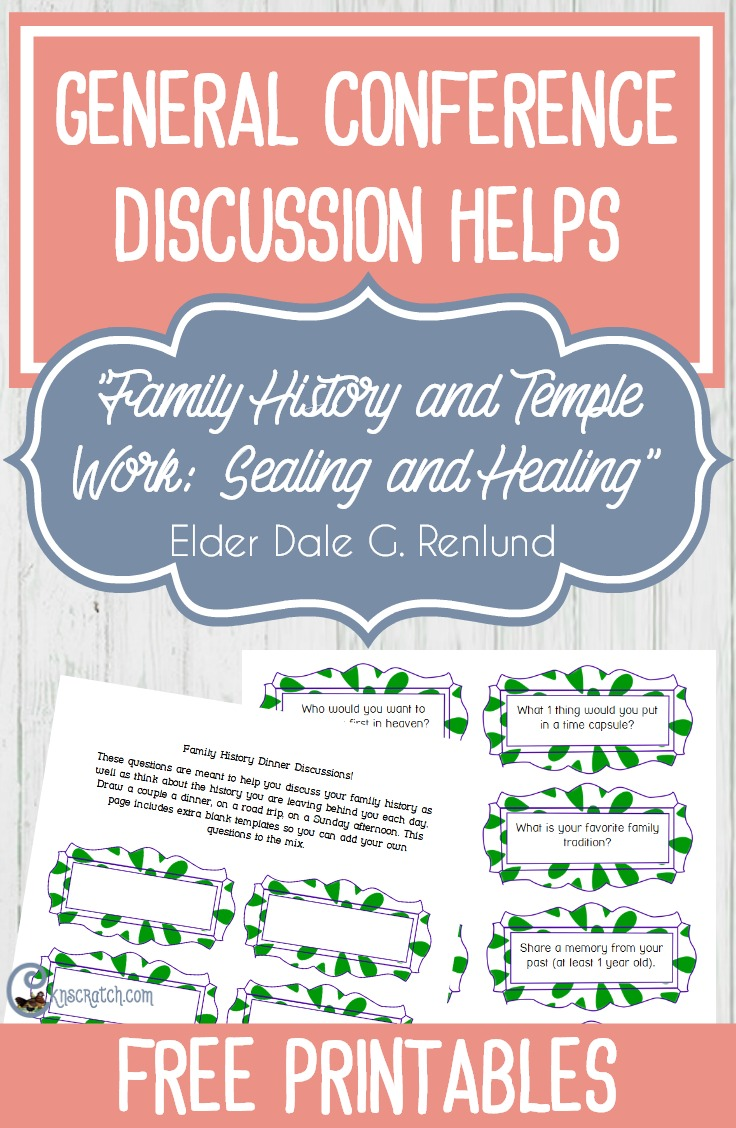"""Ideas and printables to help discuss Elder Dale G. Renlund's """"Family History and Temple Work: Sealing and Healing"""""""
