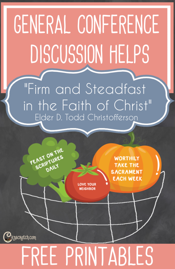 "Loved this veggie analogy that Elder D. Todd Christofferson gave- great printables and ideas for teaching from his talk, ""Firm and Steadfast in the Faith of Christ"" #GeneralConference #latterdaysaint"
