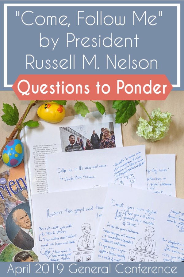 """Questions to help you teach """"Come, Follow Me"""" by President Russell M. Nelson (April 2019) #teachlikeachicken #GeneralConference #ReliefSociety"""