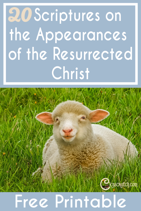 These are great! A list of appearances from the Resurrected Christ plus 4 scriptures to print and ponder #teachlikeachicken #LDS #Easter