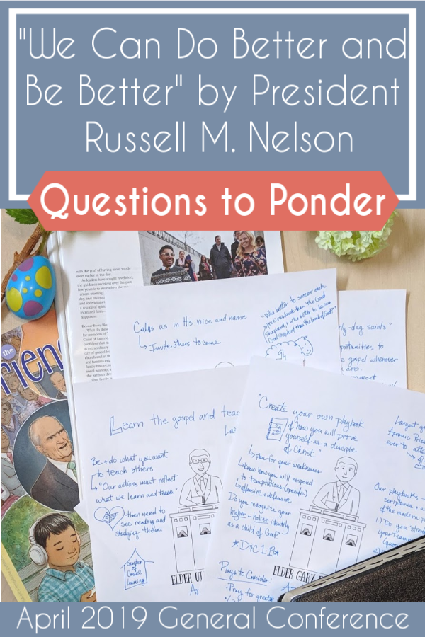 "Discussion questions for ""We Can Do Better and Be Better"" by President Russell M. Nelson (April 2019 Priesthood Session) #teachlikeachicken #EldersQuorum #GeneralConference #LDS"