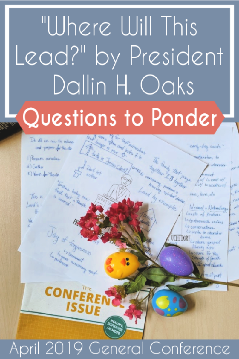 "Discuss and ponder ""Where Will This Lead?"" by President Dallin H. Oaks (Priesthood Session) with this great list of questions #teachlikeachicken #LDS #GeneralConference #EldersQuorum"
