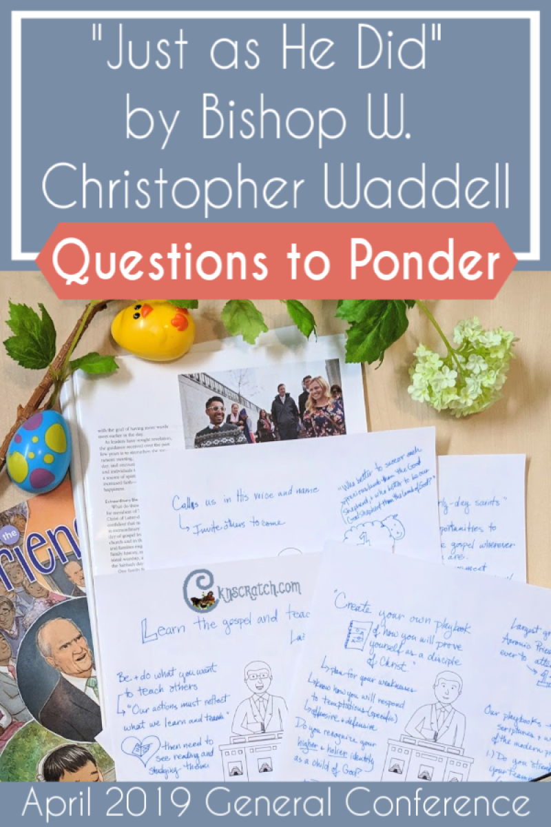"""Great questions to lead a discussion on """"Just as He Did"""" by Bishop W. Christopher Waddell (April 2019) #teachlikeachicken #GeneralConference #LDS"""