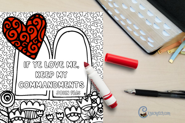 """Fun free coloring page for """"If ye love me, keep my commandments"""" (John 14:!5) #teachlikeachicken #LDS #ComeFollowMe"""