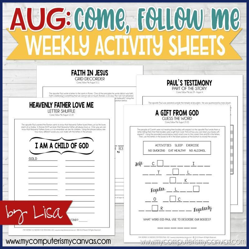 Activity pages to go with each week's Come Follow Me lesson in August (from My Computer is My Canvas)