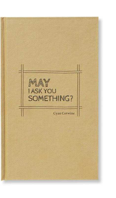 May I Ask You Something?