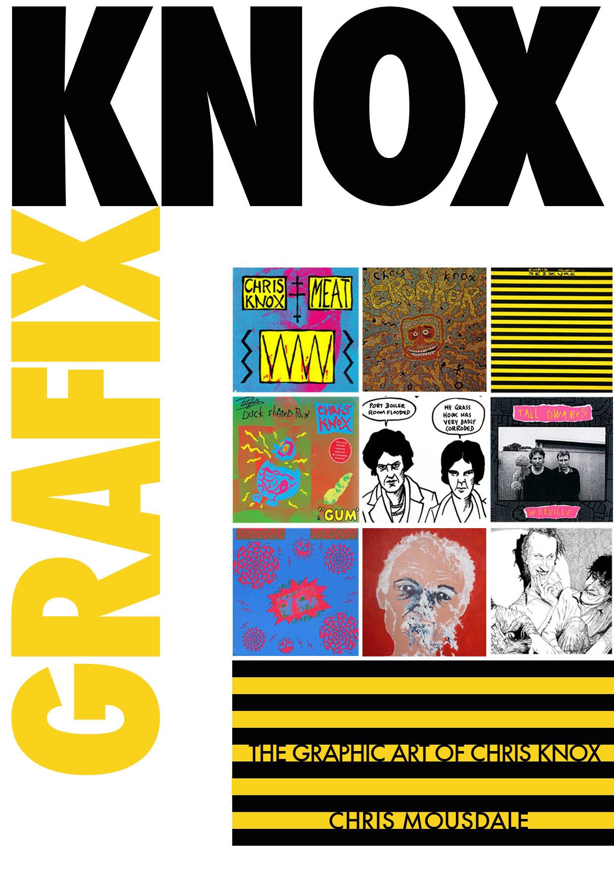 GRAFIX KNOX - The Creative works of Chris Knox 1965-2014