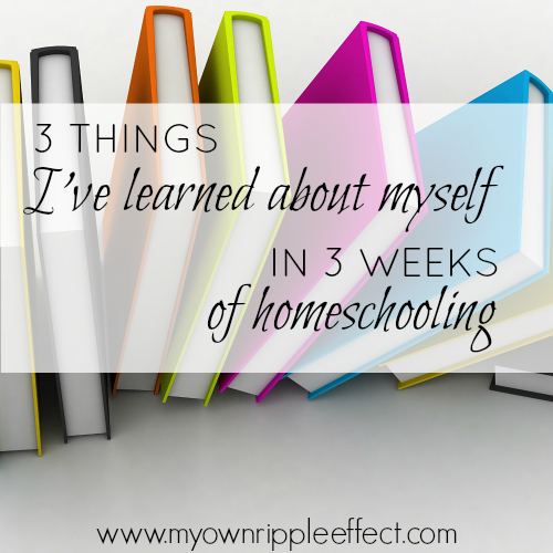 3-Things-Ive-Learned-about-Myself-in-3-Weeks-of-Homeschooling.png