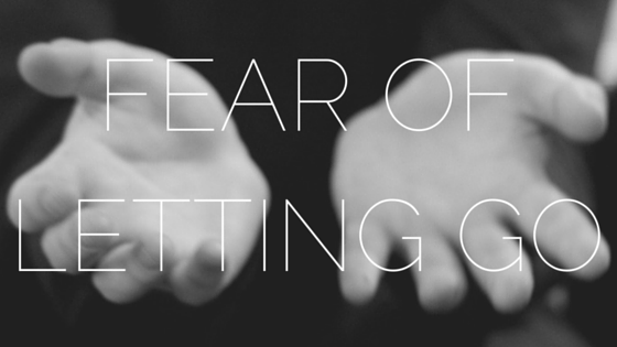 Fear-of-Letting-Go.png