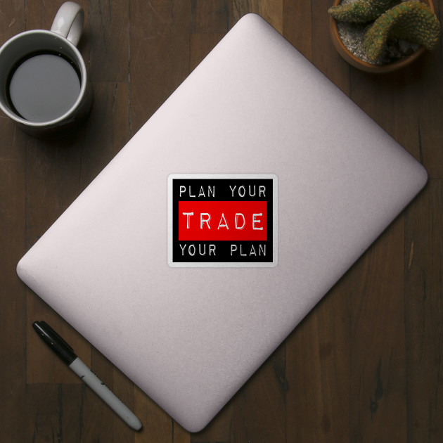 Plan Your Trade Your Plan Sticker.jpg