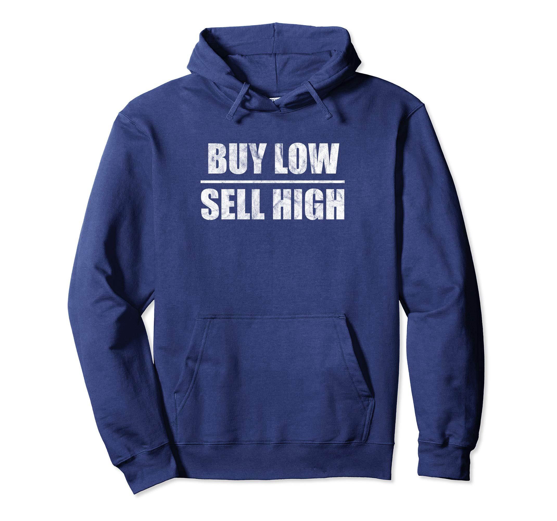 Buy Low Sell High Hoodie