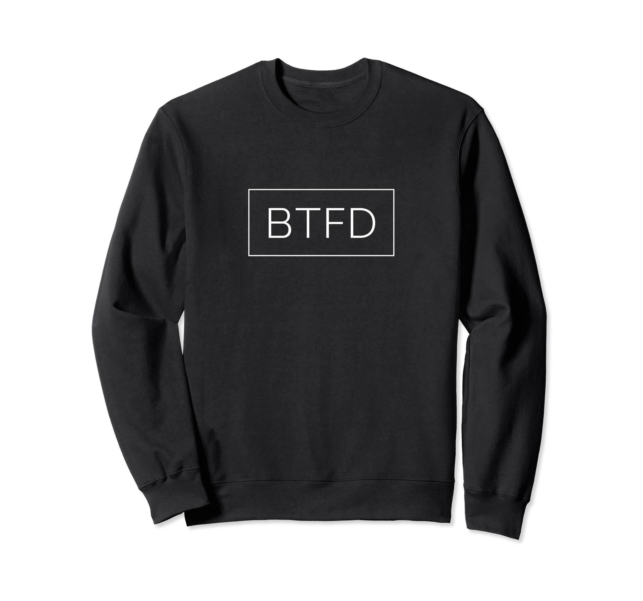 BTFD Sweatshirt