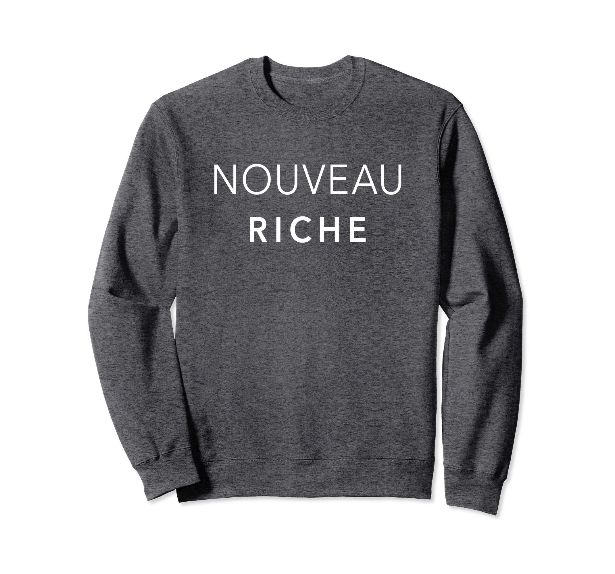 Nouveau Riche Sweatshirt