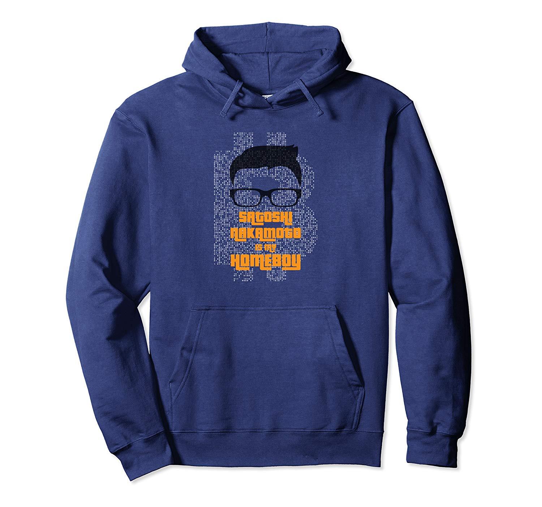 Satoshi Nakamoto Is My Homeboy hoodie