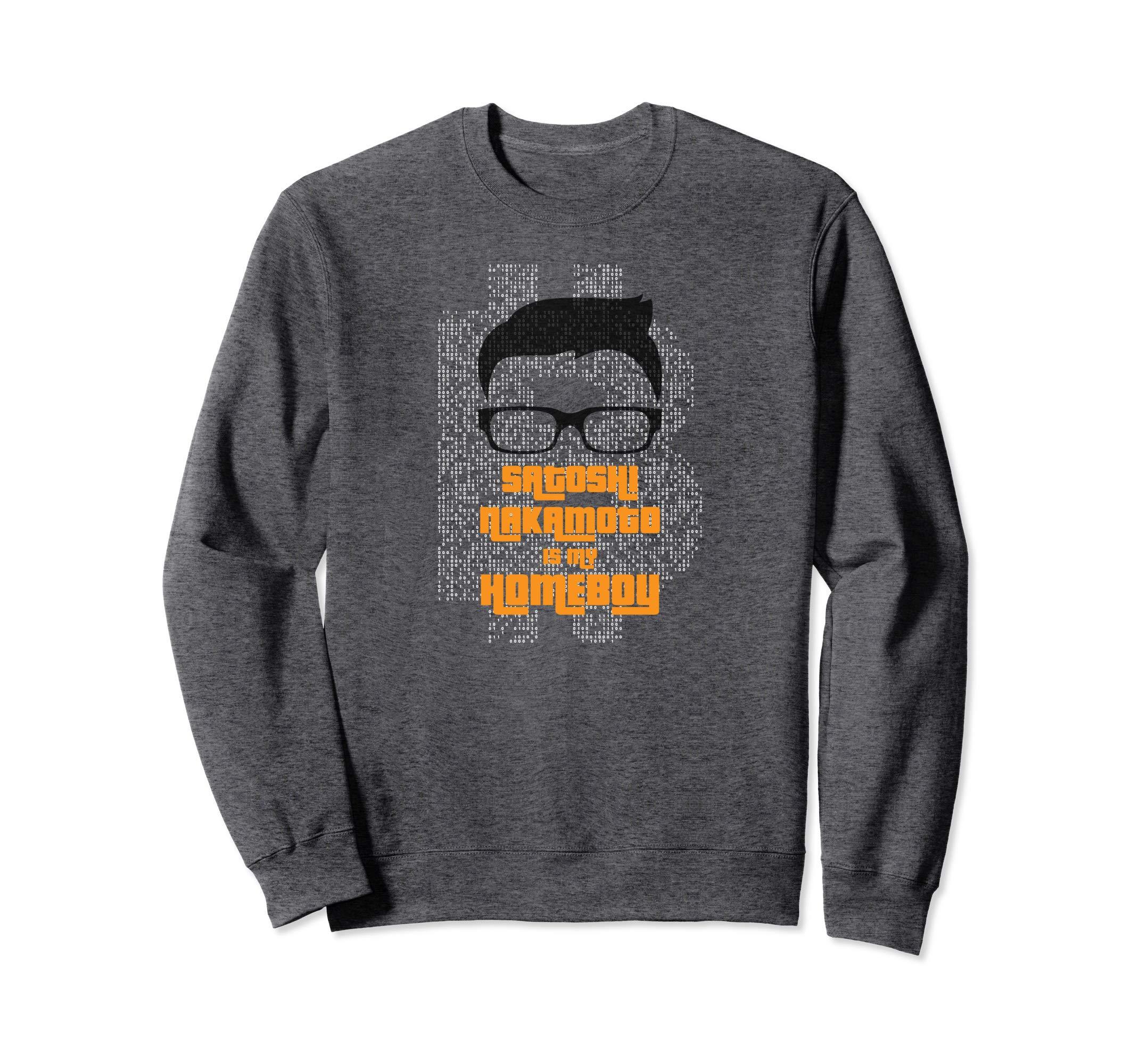 Satoshi Nakamoto Is My Homeboy sweatshirt