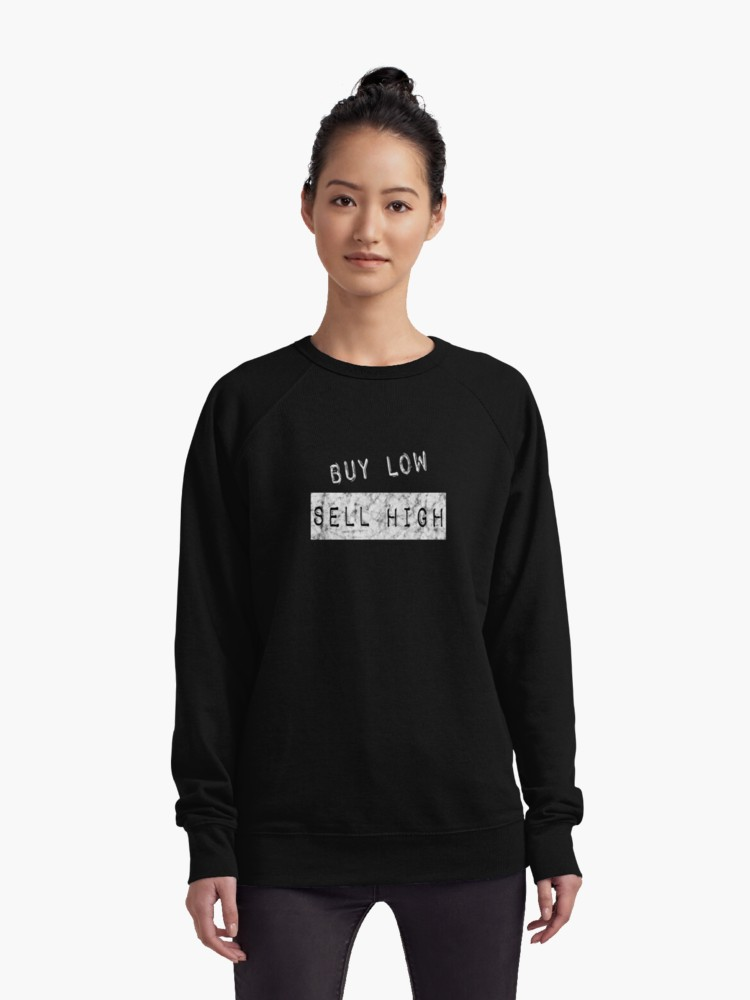 Buy low sell high Sweatshirt.jpg