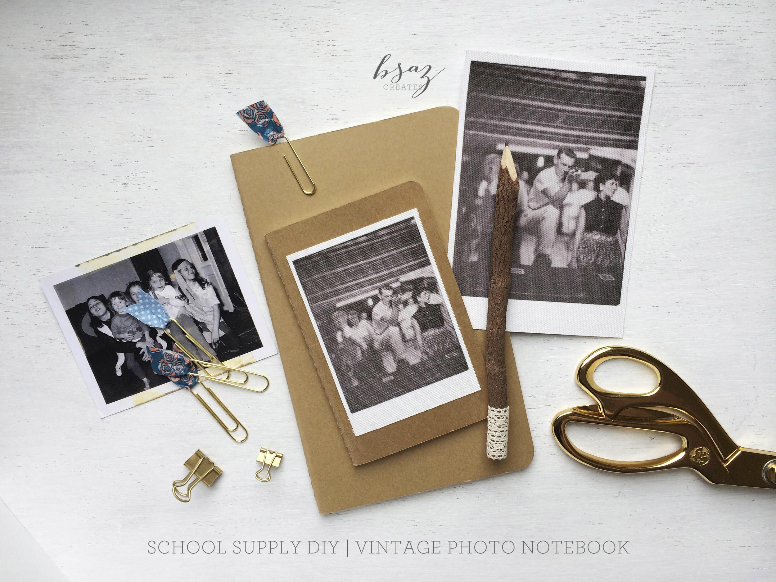 BSAZ CREATES   SCHOOL SUPPLY DIY   VINTAGE PHOTO NOTEBOOK