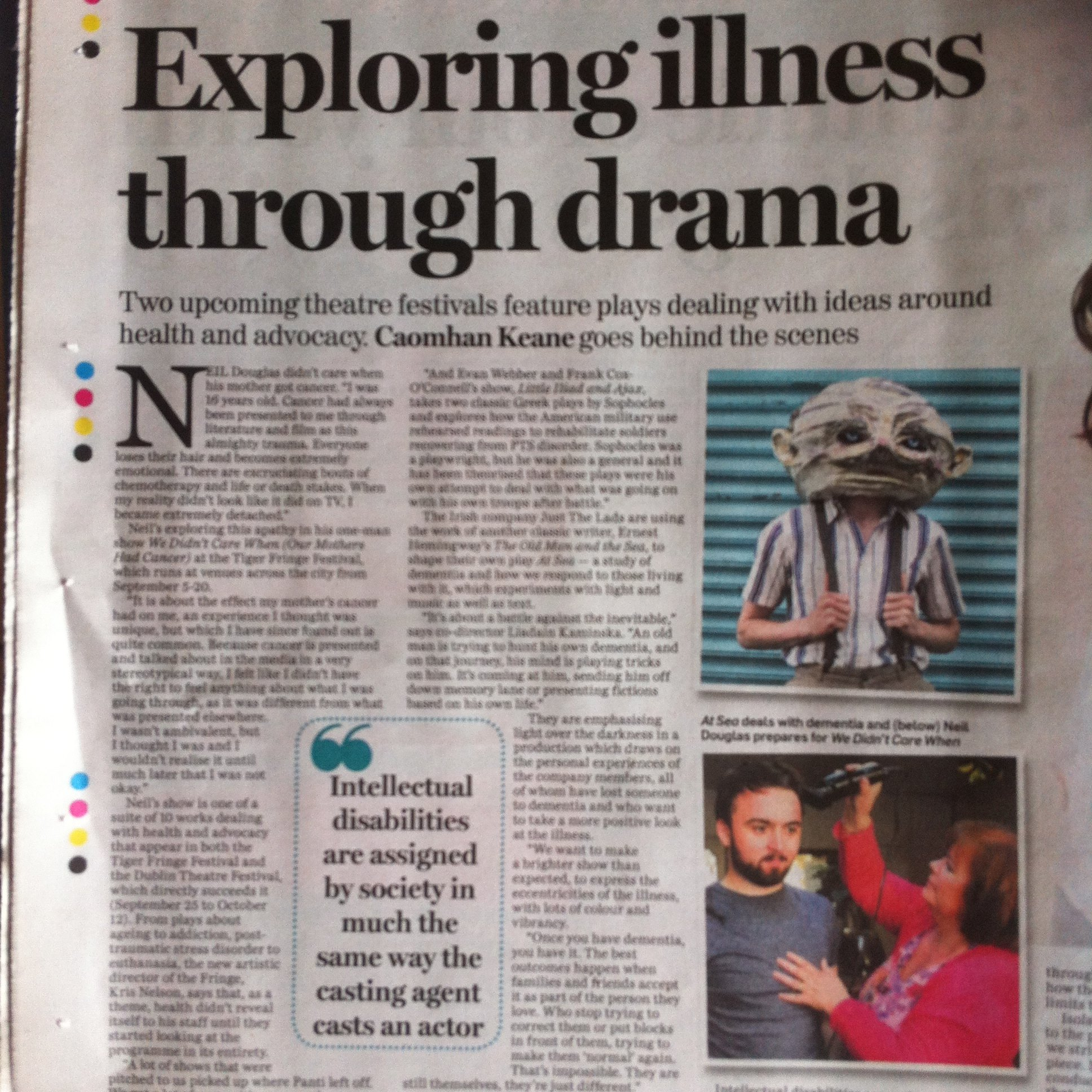 Irish Independent -  Theatre festivals: exploring illness through drama  by Caoimhe Keane    Published 2 September 2014. Available at: http://www.independent.ie/entertainment/theatre-arts/theatre-festivals-exploring-illness-through-drama-30547328.html