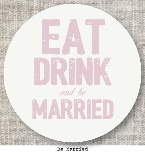 eat drink and be married coaster