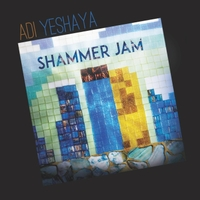 Adi Yeshaya - Shammer Jam.jpg