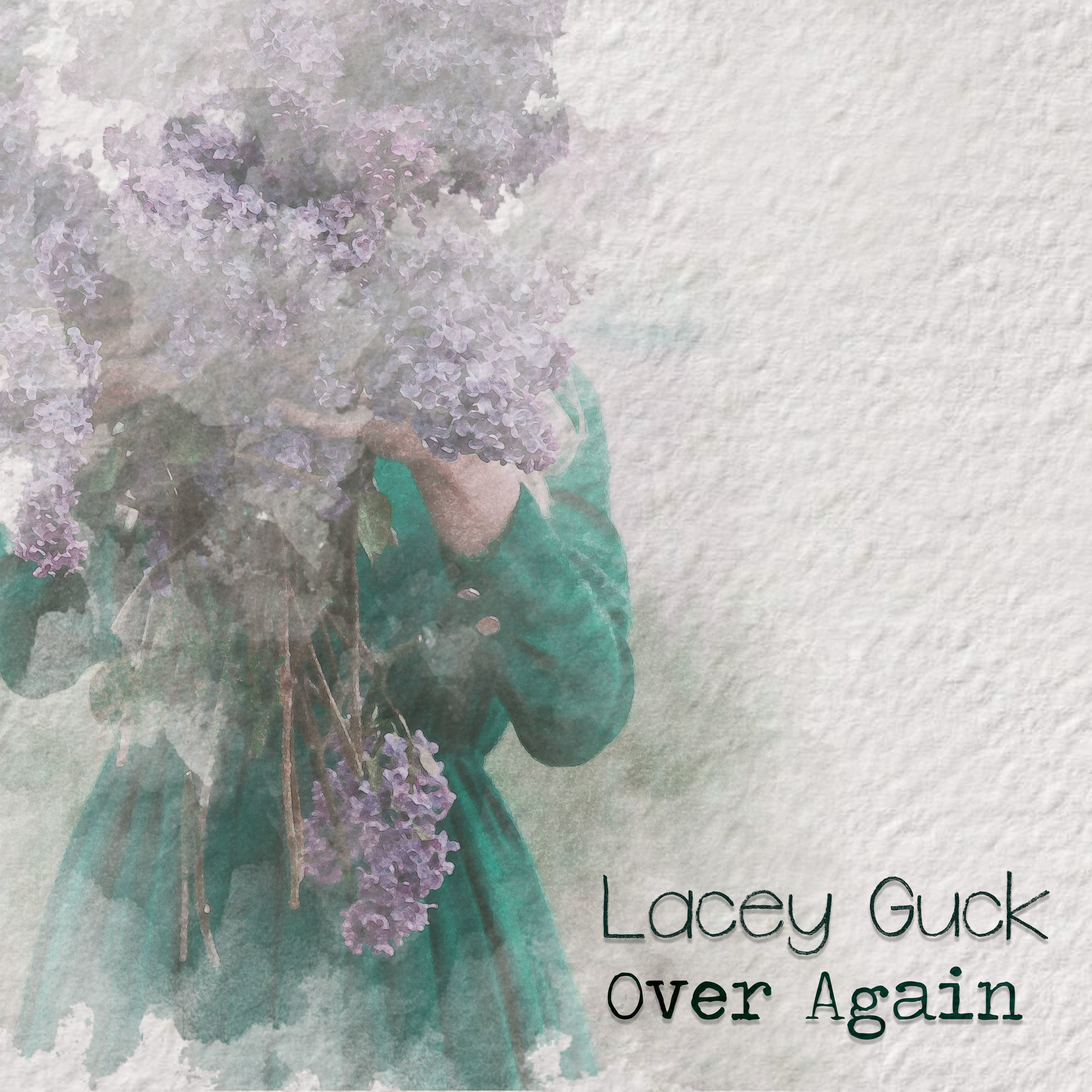 Lacey Guck - Over Again.jpg