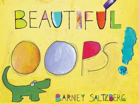 Saltzberg, Barney. Beautiful Oops! Workman Press, 2010