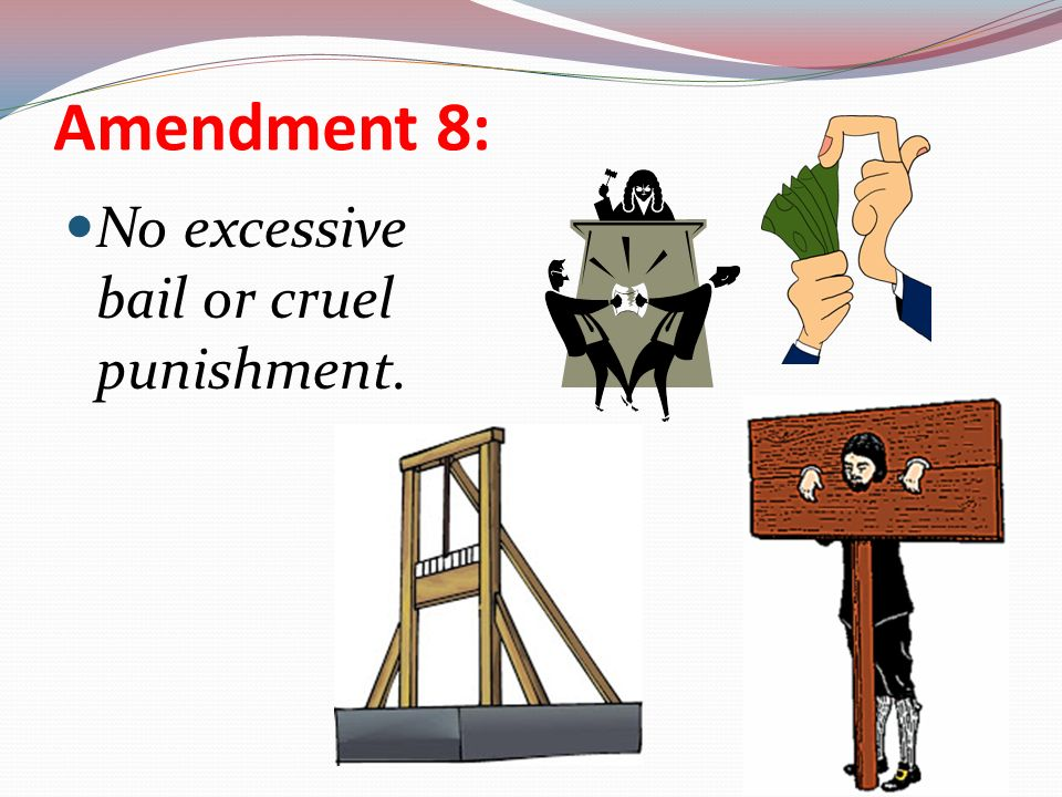 Amendment+8 +No+excessive+bail+or+cruel+punishment..jpg