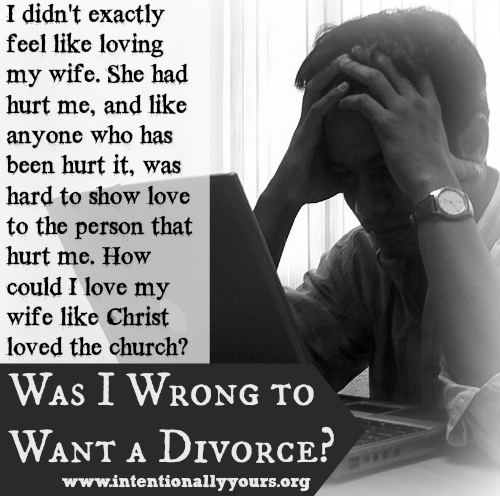Was I Wrong to Want a Divorce