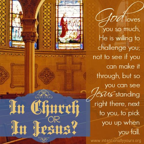 In church or in Jesus